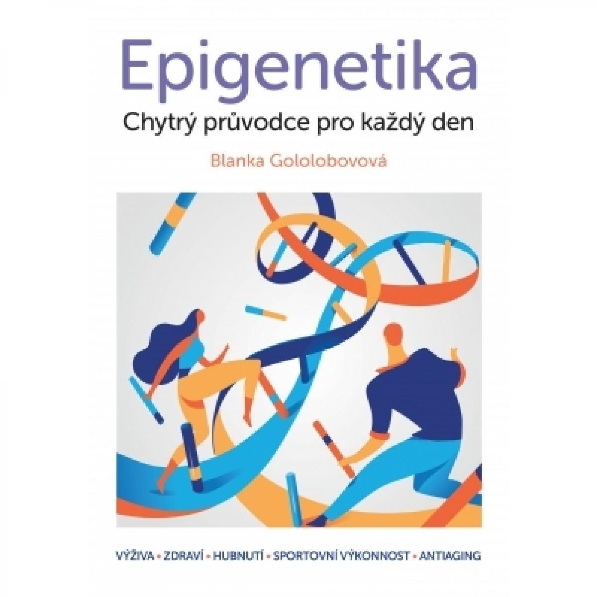 Epigenetika - Chytrý průvodce pro každý den - Gololobovová Blanka