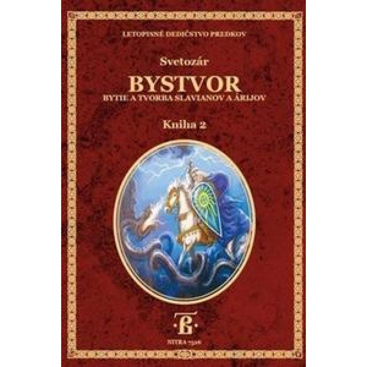 Bystvor - Bytie a tvorba Slavianov a Árijov- Kniha 2 - Svetozár