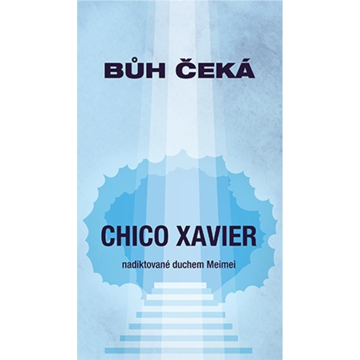 Bůh čeká - Chico Xavier