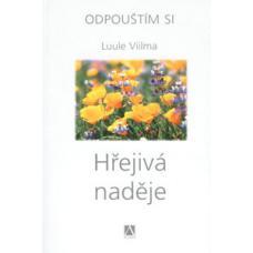 Odpouštím si 4 - Hřejivá naděje - Luule Viilma