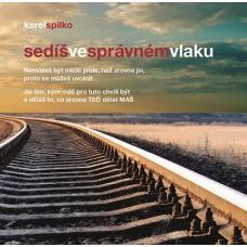 Sedíš ve správnem vlaku - Spilko Karel