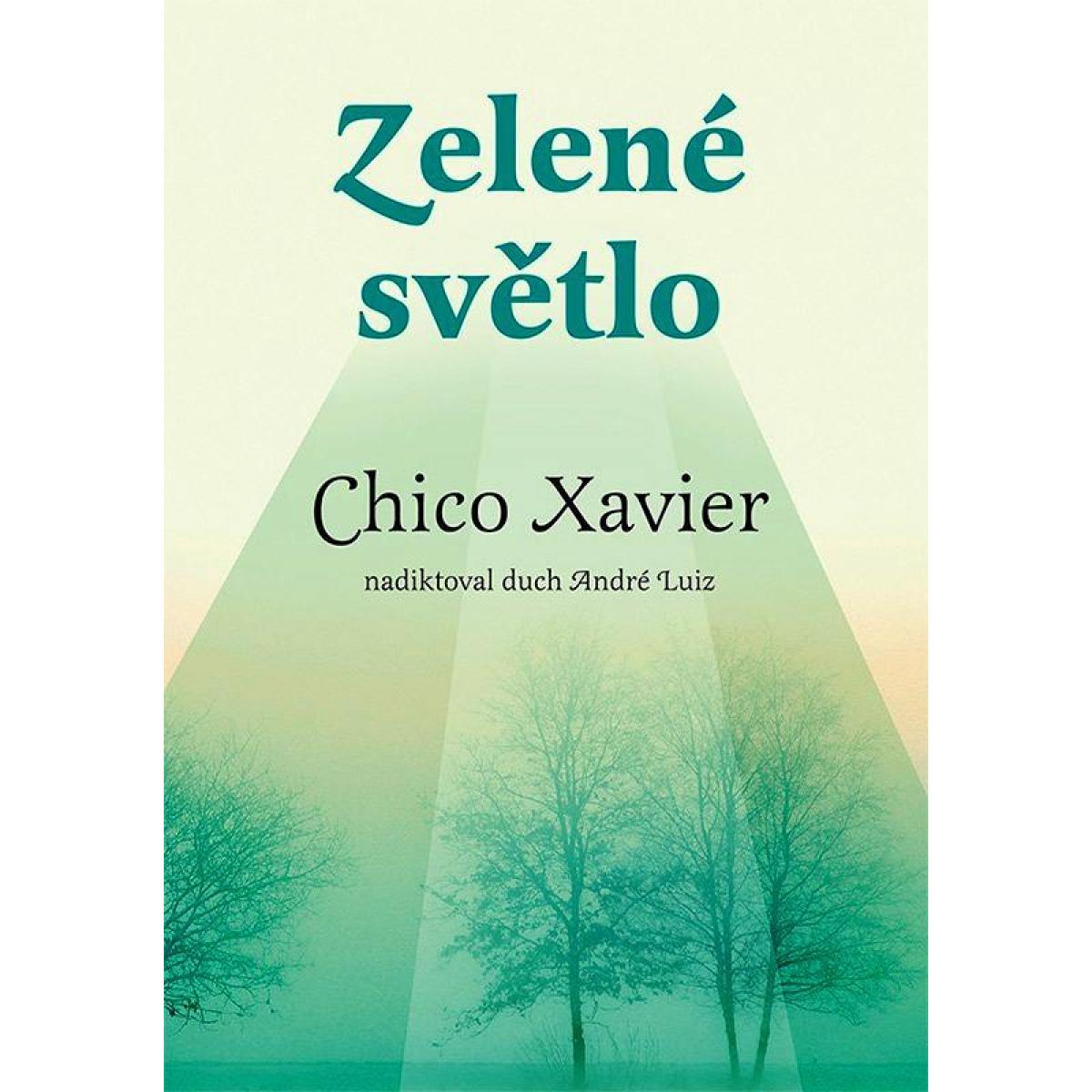 Zelené světlo - Chico Xavier