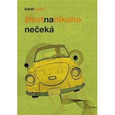 Život na nikoho nečeká - Spilko Karel