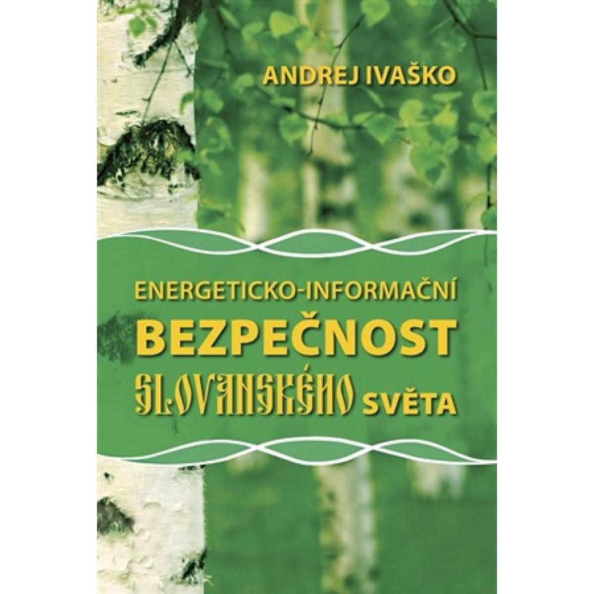 Energeticko-informační bezpečnosť slovanského světa - Ivaško Andrej