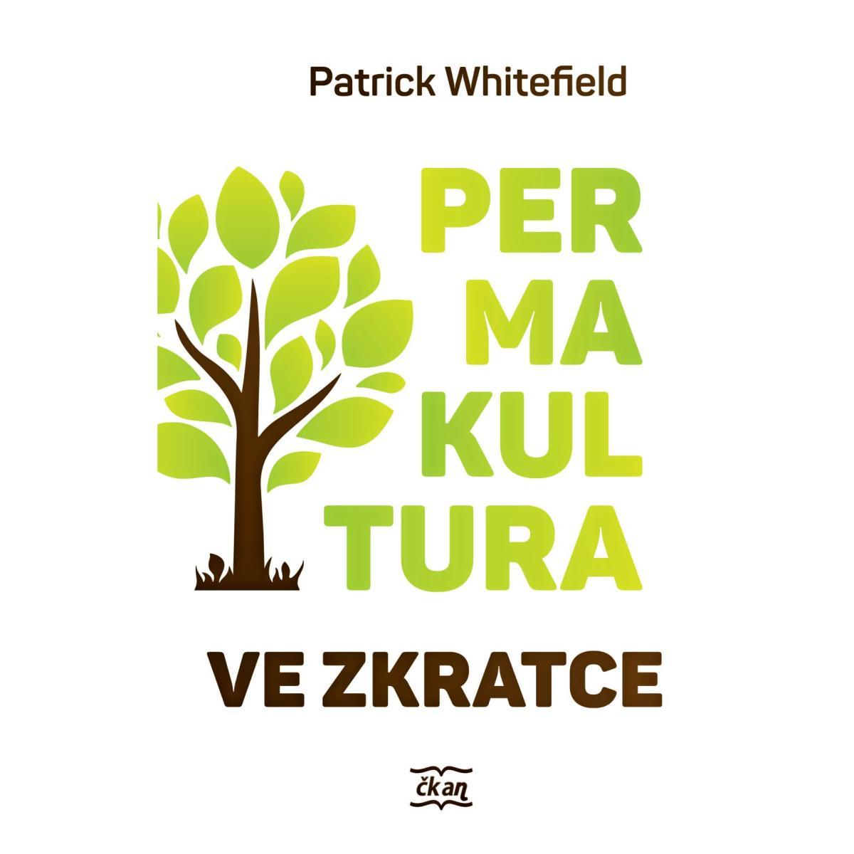 Permakultura ve zkratce - Patrick Whitefield