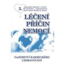 Léčení příčin nemocí 5. - Tajemství karmického uzdravování- Bohumila Truhlářová