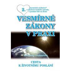 Základní učebnice štěstí 2 - Vesmírné zákony v praxi -Cesta k životnímu poslání - Bohumila Truhlářová