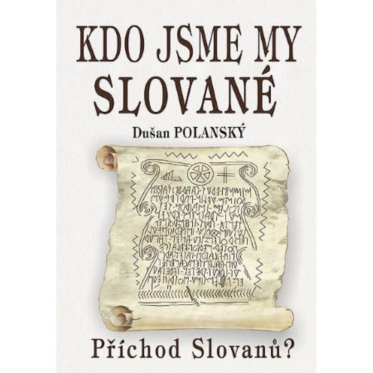 Kdo jsme my Slované - Polanský Dušan