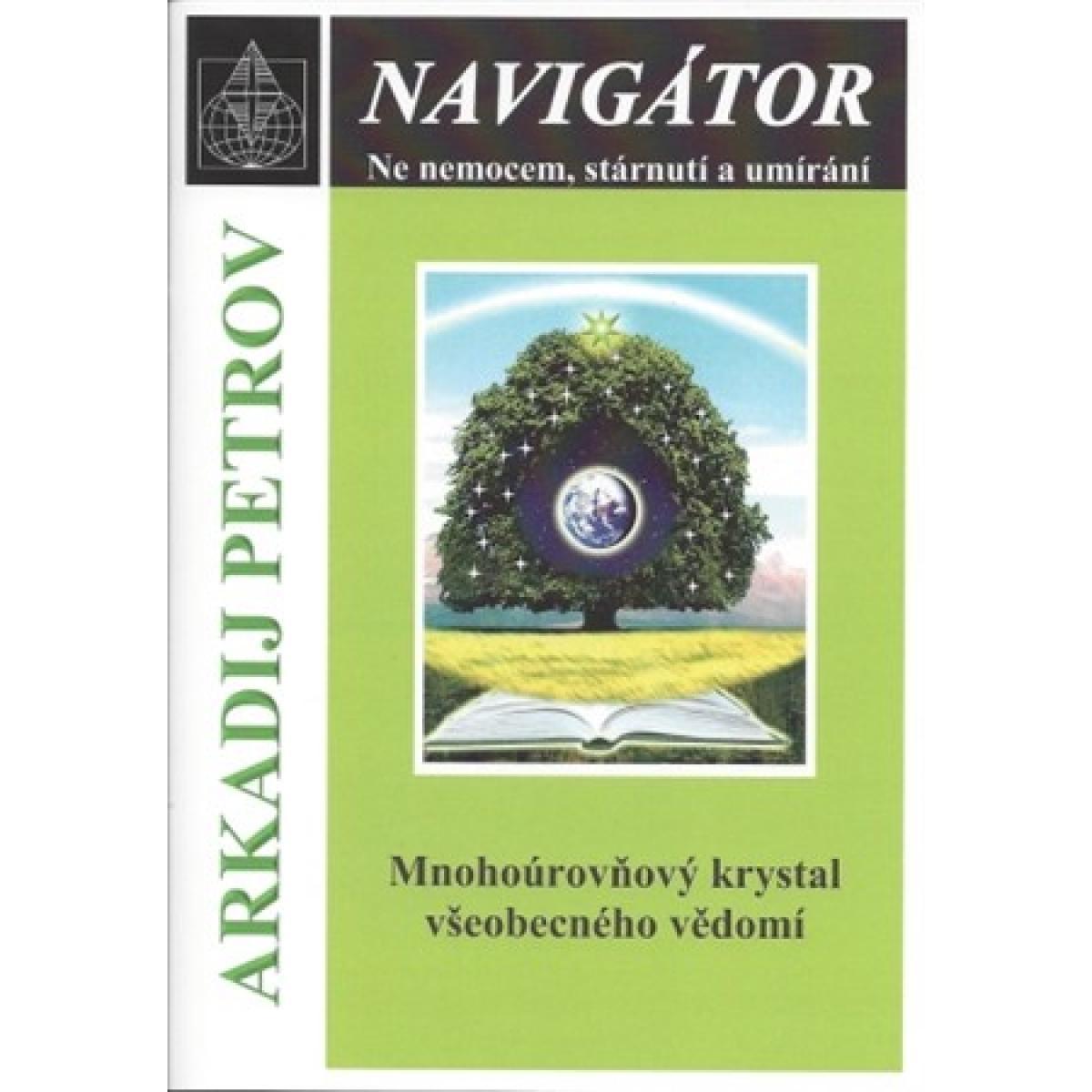 Navigátor - Mnohoúrovňový krystal všeobecného vědomí - Petrov Arkadij