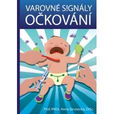 Varovné signály očkování - Strunecká Anna, Prof. RNDr. DrSc