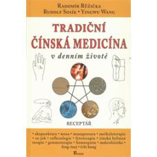Tradiční čínska medicína v denním životě - Růžička Radomír, MUDr.