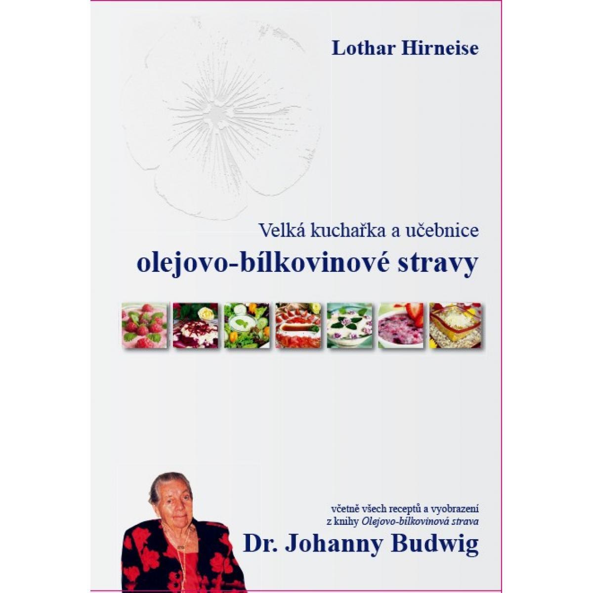 Velká kuchařka a učebnice olejovo - bílkovinové stravy - Hirneise Lothar