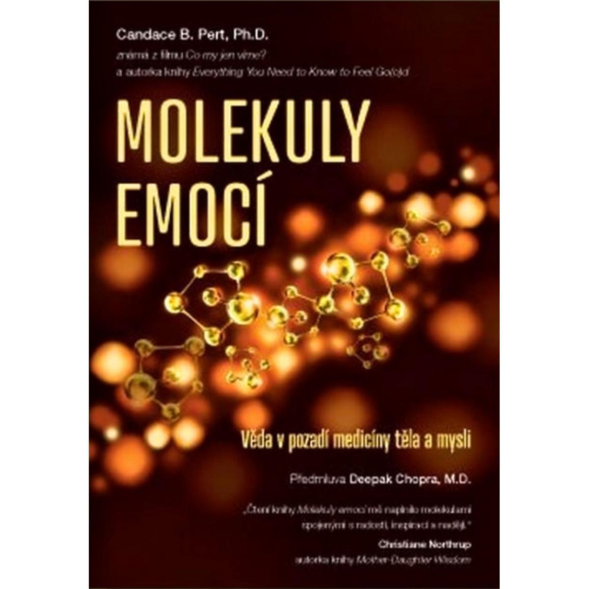 Molekuly emocí - věda v pozadí medicíny těla a mysli - Candace B. Pert, Ph.D.