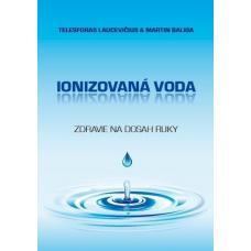 Ionizovaná voda - zdravie na dosah ruky - Laucevičius Telesforas, Baliga Martin