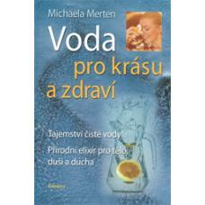 Voda pro krásu a zdraví - Michaela Merten
