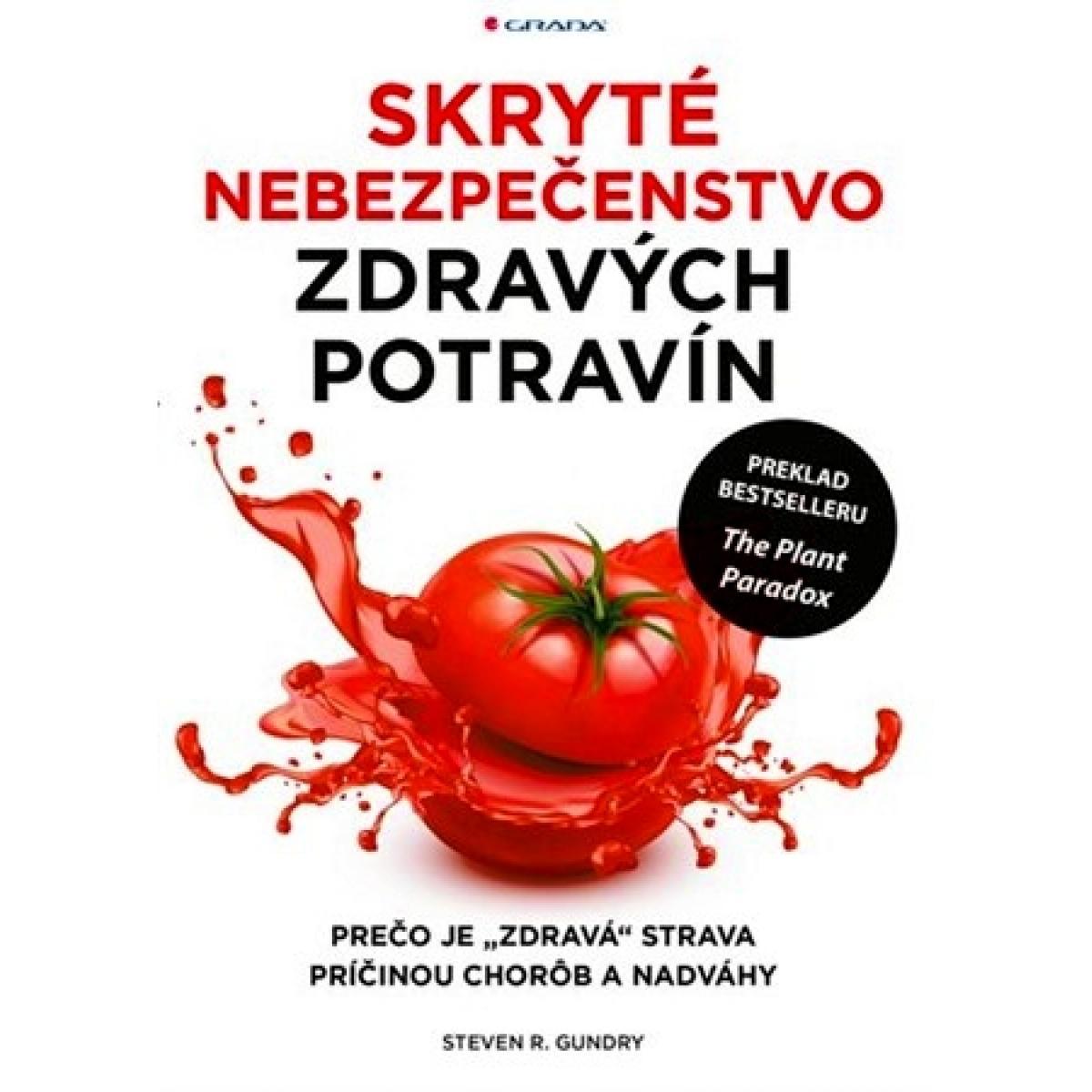 Skryté nebezpečenstvo zdravých potravín -  Gundry R. Steven