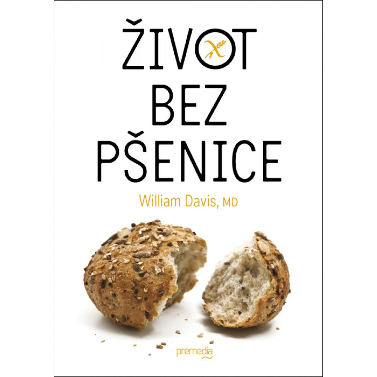 Život bez pšenice - Davis William, MD