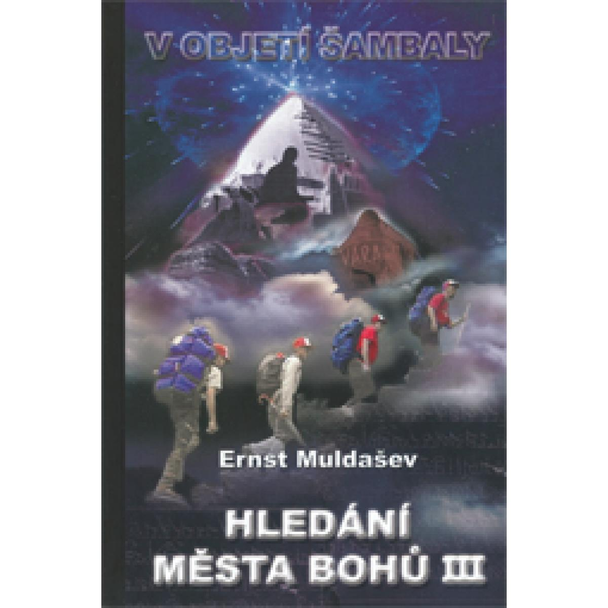 Hledání města Bohů 3 - V objetí Šambaly - Ernst Muldašev