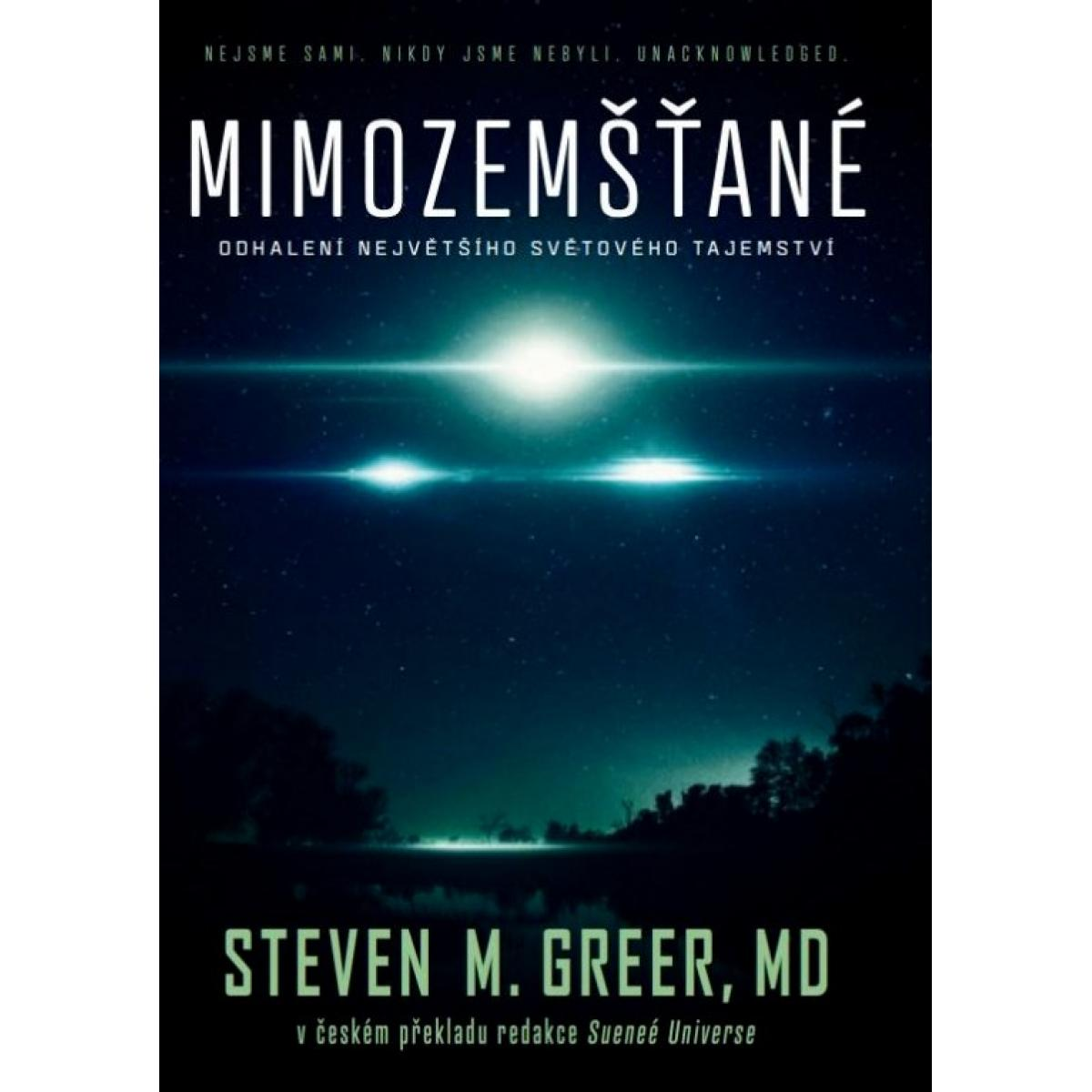 Mimozemšťané - Nejsme sami - Greer Steven M., M.D.