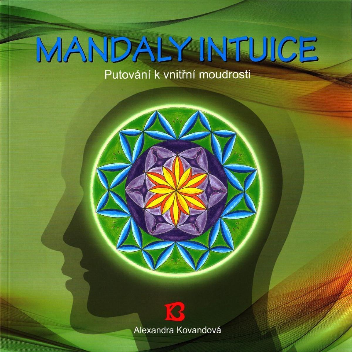 Mandaly intuice - Putování k vnitřní moudrosti - Kovandová Alexandra