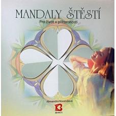 Mandaly štěstí - Pro život v přítomnosti - Kovandová Alexandra