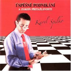 Úspešné podnikání a zákon přitažlivosti - Spilko Karel - CD